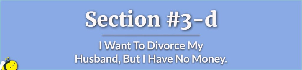 I Want To Divorce My Husband But I Have No Money - How to Separate From Husband - Should I Leave My Husband
