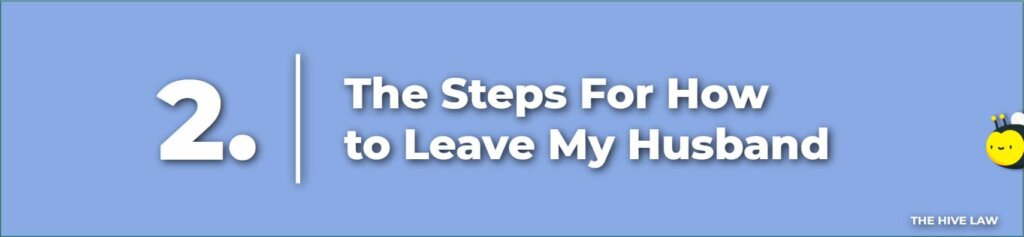 Leaving My Husband - Leave Your Husband - How to Leave Your Husband - How to Tell Your Husband You Want a Divorce