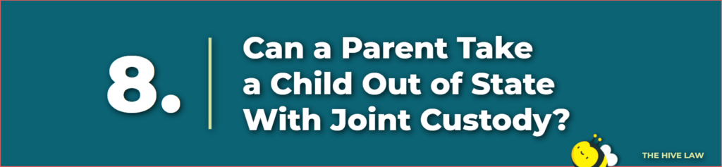 can a parent take a child out of state with joint custody - can i move with my child without fathers permission