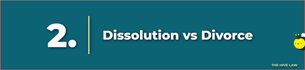 divorce vs dissolution - dissolution vs divorce - dissolution of marriage - marriage dissolution