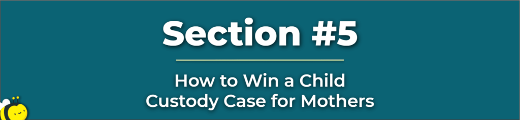 how to win a child custody case for mothers - what are my rights as a mother - mothers rights to her children