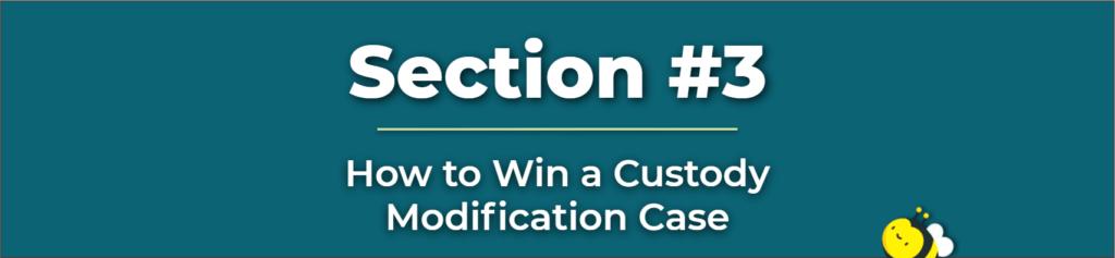 how to win a custody modification case - custody modification - child custody modifications - child custody modification reasons