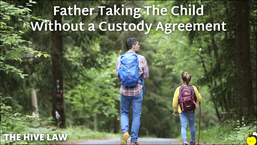 no custody agreement father took child - can unmarried father take child from mother - father took child