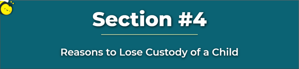 reasons to lose custody of a child - modification of custody - child custody modifications - custody modification