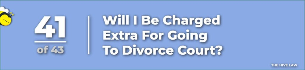 Divorce Attorney Fees - Cost of Divorce - questions to ask your divorce lawyer