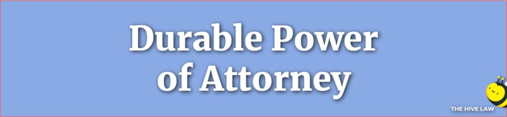 Durable Power of Attorney Georgia - What Is A Durable Power Of Attorney - How To Get Durable Power Of Attorney - Power of Attorney vs Durable Pow