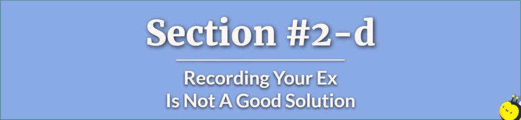 Recording Your Ex - Child Custody Hearings - Custody Trial - How to Win A Custody Battle - Child Custody Battle