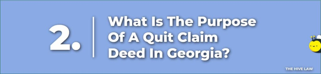 What Is The Purpose Of A Georgia Quit Claim Deed