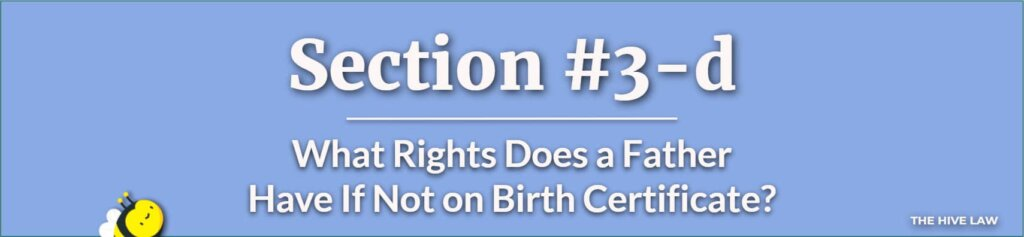 What Rights Does a Father Have If Not on Birth Certificate - Fathers Custody Right - Unmarried Fathers Right