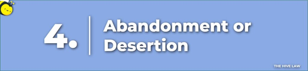 Abandonment and Desertion- Legal Reasons For Divorce - Tops Reasons For Divorce - Number One Reason For Divorce - Grounds For Divorce
