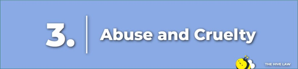 Abuse and Cruelty- Legal Reasons For Divorce - Tops Reasons For Divorce - Number One Reason For Divorce - Grounds For Divorce