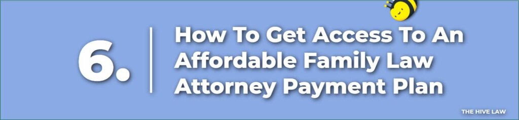 Affordable Family Lawyer - Family Law Attorney Payment Plan - Divorce Lawyer Payment Plan - How To Pay For A Divorce Lawyer With No Money
