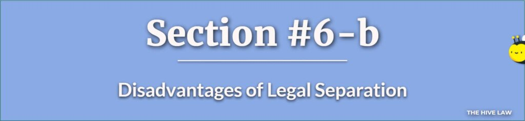 Disadvantages of Legal Separation - What Is Legally Separated - Benefits of Legal Separation - Georgia Separation Laws