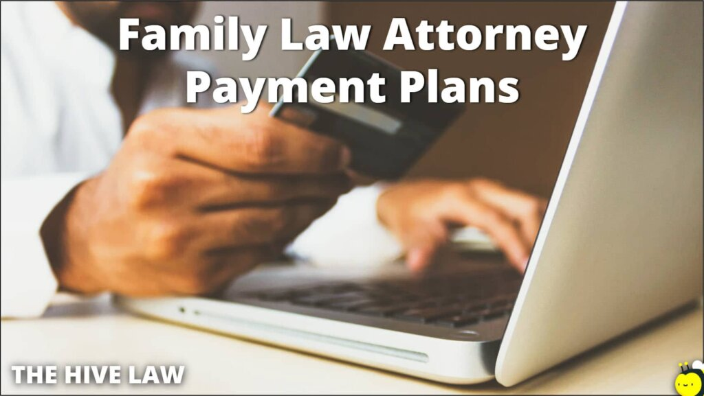 Family Law Attorney Payment Plan - Divorce Lawyers That Take Payments - Divorce Lawyer Payment Plan - Lawyer Payment Plans