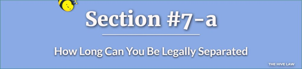How Long Can You Be Legally Separated - How Long Does It Take To Get A Legal Separation - Separated From Husband