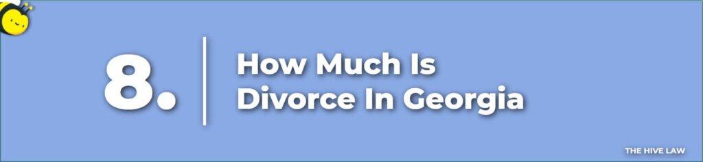 How Much Is A Divorce In Georgia - Divorce In Georgia - Georgia Divorce