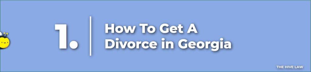 How To Get A Divorce in Georgia - Divorce In Georgia - Georgia Divorce