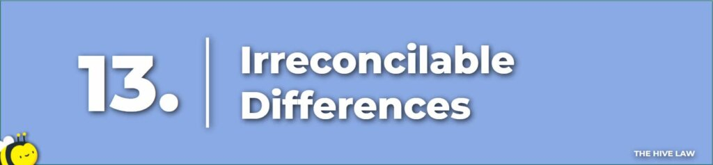 Irreconcilable Differences - Legal Reasons For Divorce - Tops Reasons For Divorce - Number One Reason For Divorce - Grounds For Divorce