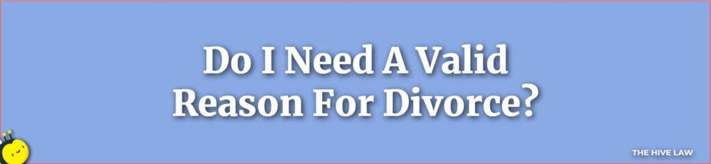 Valid Reasons For Divorce - Reasons For Divorce - Tops Reasons For Divorce - Number One Reason For Divorce