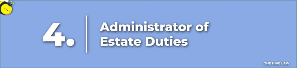 Administrator of Estate Duties - Personal Representative of Estate - Administrator of Estate - What Is An Administrator