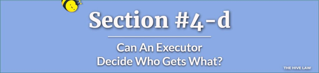 Can An Executor Decide Who Gets What - Can An Executor Override A Beneficiary - Difference Between Executor And Trustee