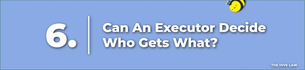 Can An Executor Decide Who Gets What - Executor vs Administrator - Administrator of Estate - What Is An Executor