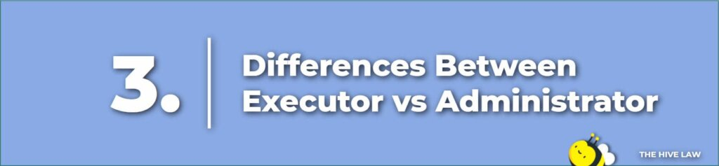 Difference Between Executor And Administrator - Administrator vs Executor - Executor vs Administrator - Estate Administrators