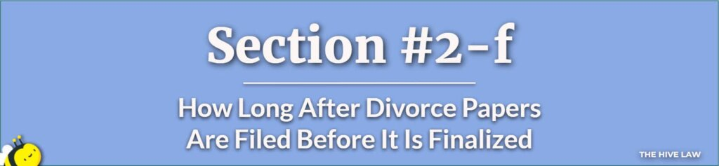 How Long After Divorce Papers Are Filed Before It Is Finalized - How Long Does A Contested Divorce Take
