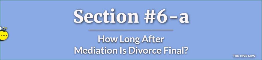 How Long After Mediation Is Divorce Final - How Long Does Divorce Mediation Take