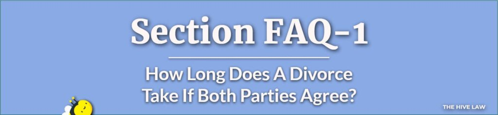 How Long Does A Divorce Take If Both Parties Agree - How Long Does A Divorce Take If One Party Doesnt Agree