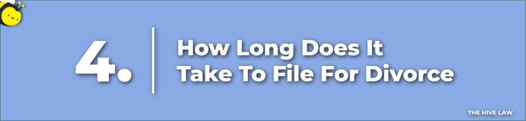 How Long Does It Take To File For Divorce - How Long Does It Take For A Divorce - How Long Does Divorce Take