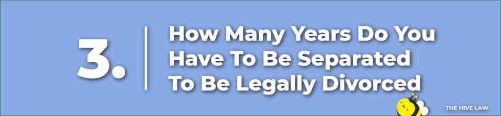 How Many Years Do You Have To Be Separated To Be Legally Divorced - How Long Does It Take To Divorce