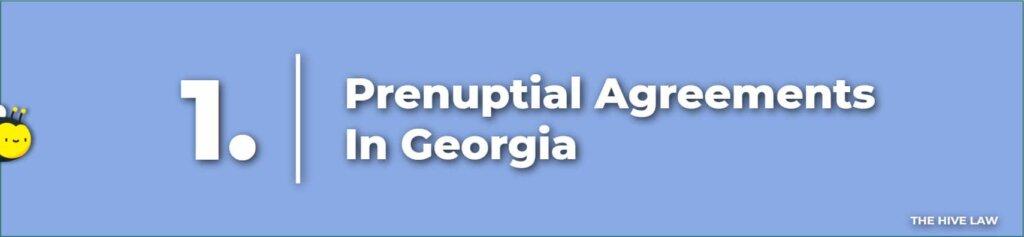 Prenuptial Agreements Georgia - Prenuptial Agreement In Georgia - Georgia Prenuptial Agreements