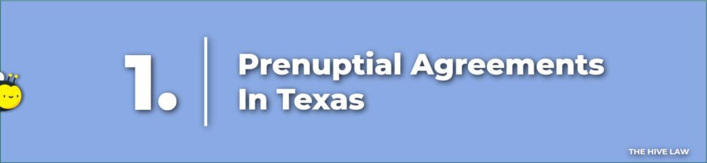 Prenuptial Agreements Texas - Prenuptial Agreement In Texas - Prenup In Texas - Prenup Agreement Texas - Texas Prenuptial Agreement