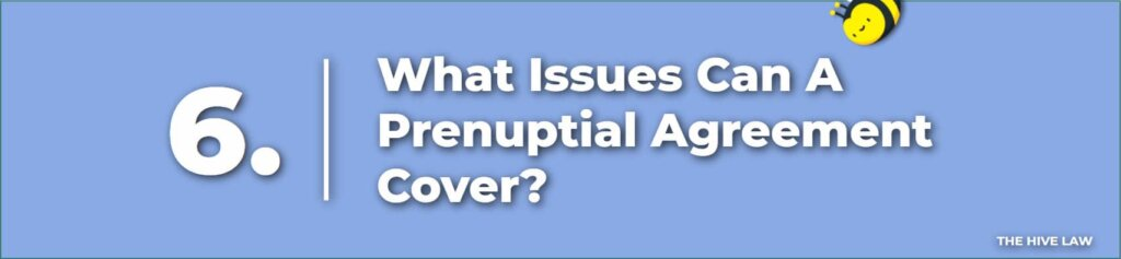 What Issues Can A Prenuptial Agreement Cover