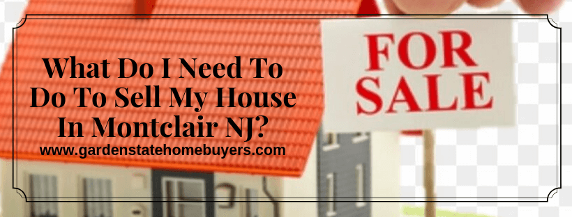 Sell My House In Montclair NJ