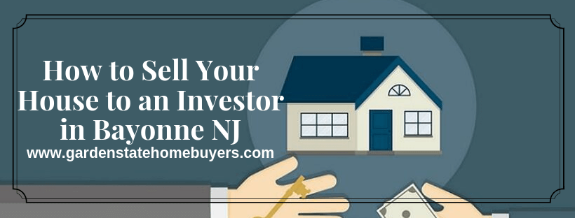 Sell Your House to an Investor in Bayonne NJ