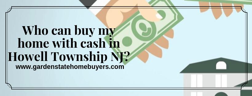 we buy properties in Howell Township NJ