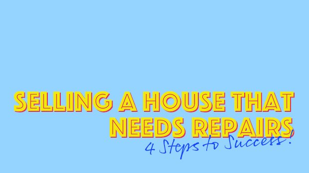 Selling a House that Needs Repairs