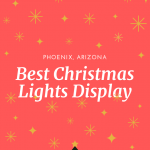 Best Christmas Lights display in Phoenix AZ map holiday season 2019