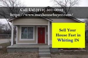 sell my house fast in Whiting IN for cash to max house buyer, Indiana #1 cash home buyers