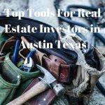 Top Tools For Real Estate Investors in Austin