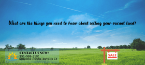 Sell My Land Fast in Houston