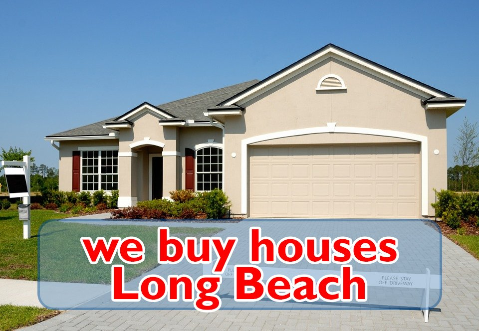 we buy houses Long Beach