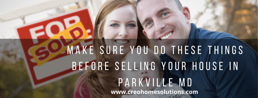 We buy houses in Parkville MD
