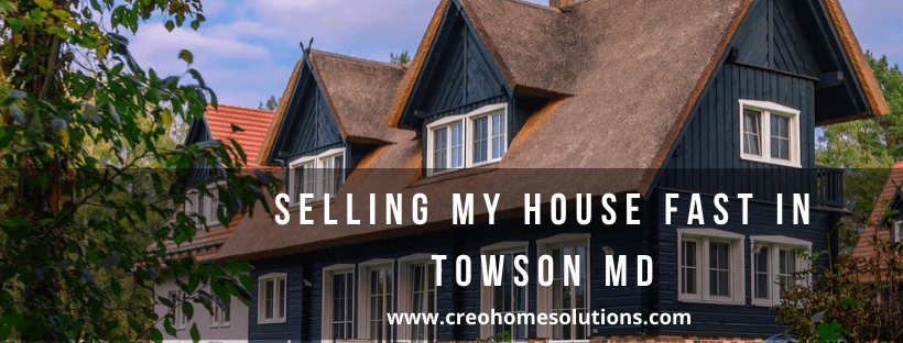 Cash for homes in Towson MD