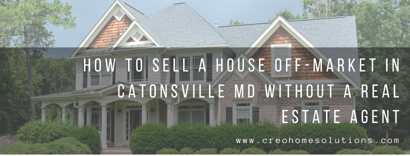 We buy houses in Catonsville MD