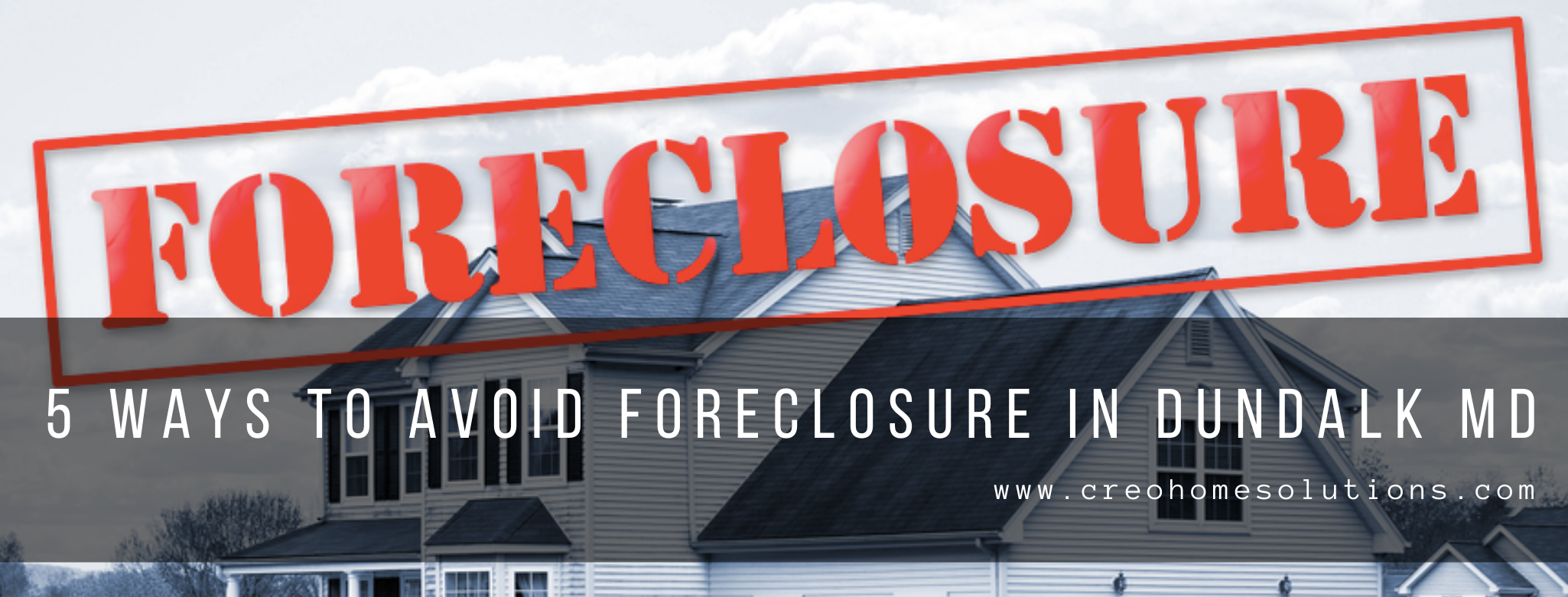 We buy properties in 5 Ways To Avoid Foreclosure In Dundalk MD