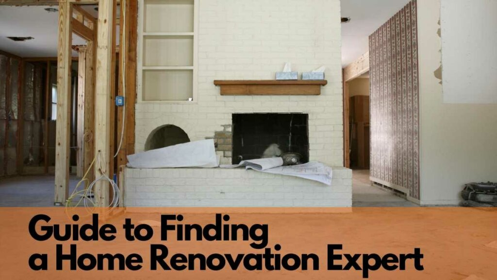 Guide To Finding a Home Renovation Expert Thumbnail