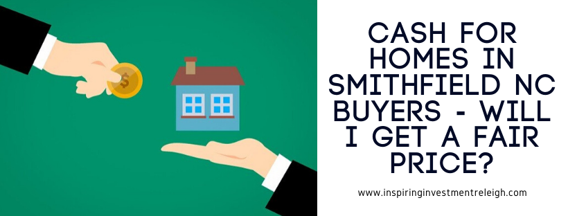We buy houses in Smithfield NC